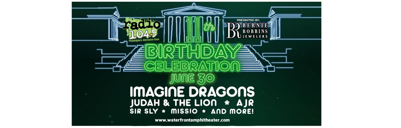Radio 104.5's 11th Birthday Show: Imagine Dragons, Judah and the Lion, AJR, Sir Sly & Missio at BB&T Pavilion