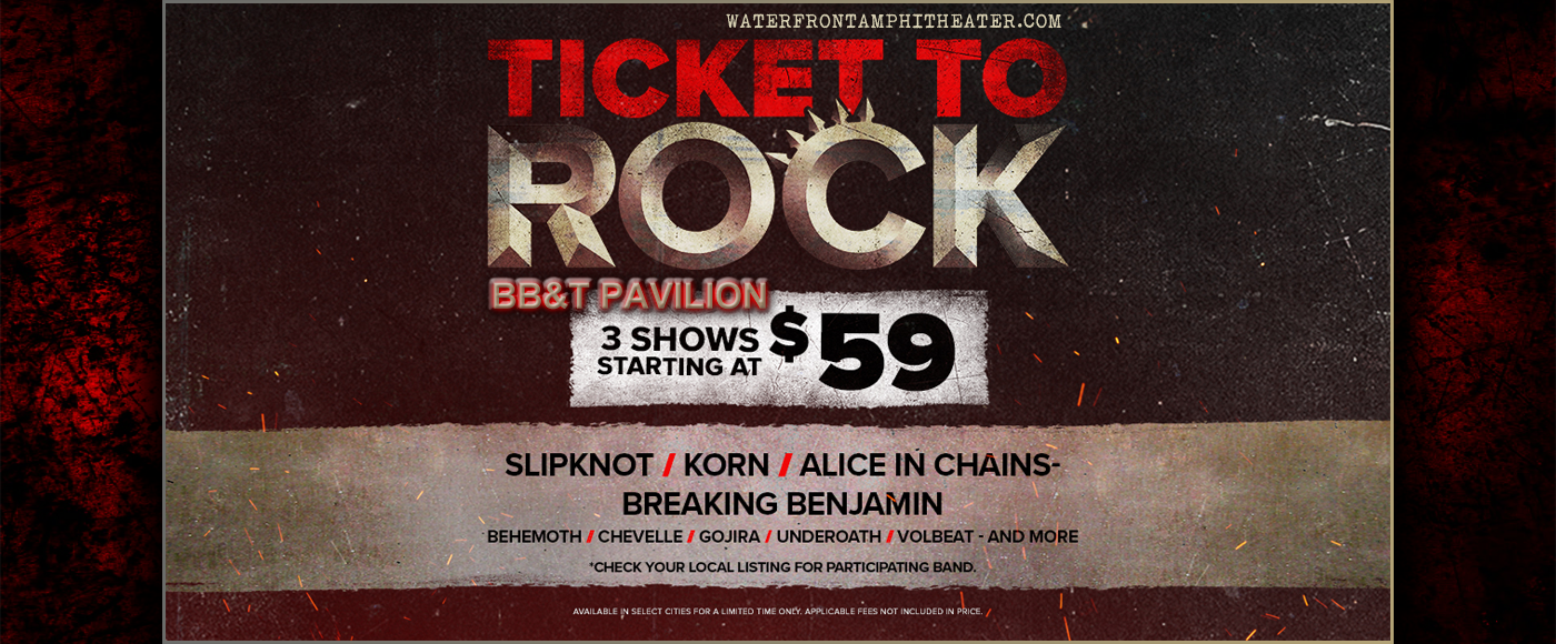 2019 Ticket To Rock Tickets (Includes All Performances) at BB&T Pavilion
